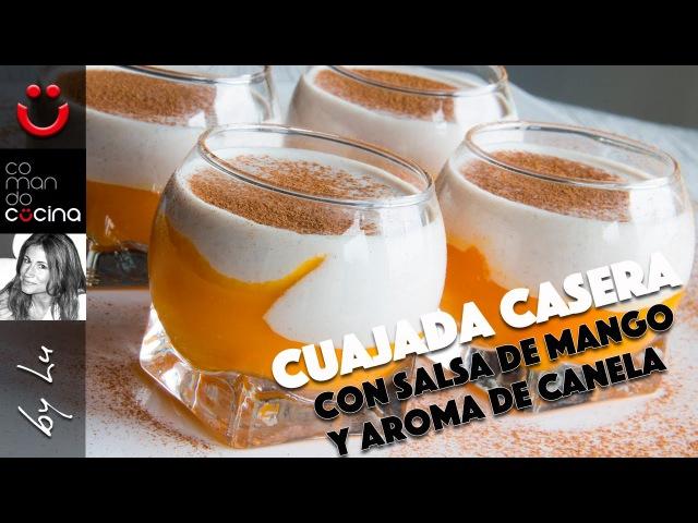 CUAJADA CASERA con Salsa de Mango y Aroma de Canela, cremosa y fácil I Comando Cocina