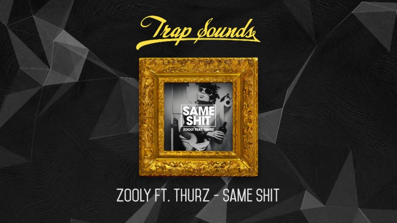 Zooly Ft. Thurz - Same Shit