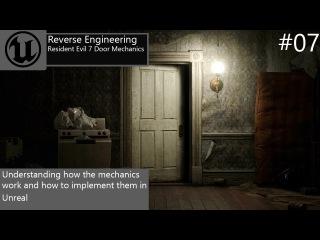 ► How To Do Resident Evil 7 Door Mechanics - Part 1 | 07 Unreal Engine 4 Tutorials