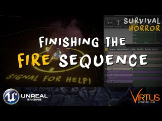 Finishing The Fire Sequence - 33 Creating A Survival Horror (Unreal Engine 4)