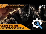 Creating The Options Screen - #47 Creating A Survival Horror (Unreal Engine 4)