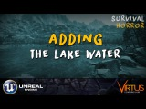 Adding Lake Water - #26 Creating A Survival Horror (Unreal Engine 4)