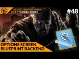 Options Screen Blueprint Script - #48 Creating A Survival Horror (Unreal Engine 4)