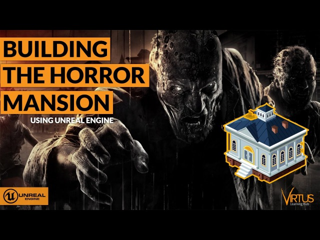 Building The Horror Mansion - 41 Creating A Survival Horror (Unreal Engine 4)