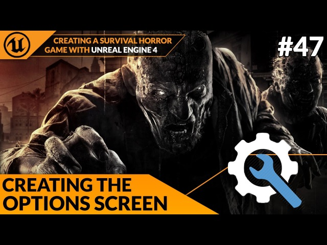 Creating The Options Screen - 47 Creating A Survival Horror (Unreal Engine 4)