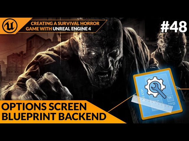 Options Screen Blueprint Script - 48 Creating A Survival Horror (Unreal Engine 4)