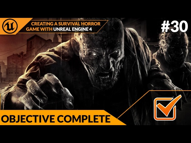 Objective Complete Popup - 30 Creating A Survival Horror (Unreal Engine 4)