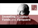 John Bogle: Investing in Index Funds and Vanguard