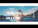 Kool The Gang - Fresh (Frankyboy bootleg 2017)