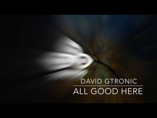 David Gtronic - All Good Here (Original Mix) - TEV001