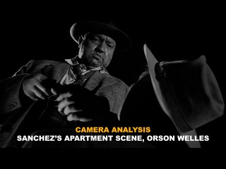 Camera Angles and Movement: Orson Welles, Sanchez's Apartment Scene, Touch of Evil