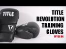 Боксерские перчатки TITLE REVOLUTION Best Boxing Training Gloves