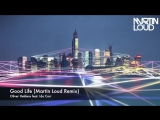Oliver Heldens feat. Ida Corr – Good Life (Martin Loud Remix) (Preview 2)