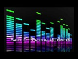Baby D - Patron Slowed