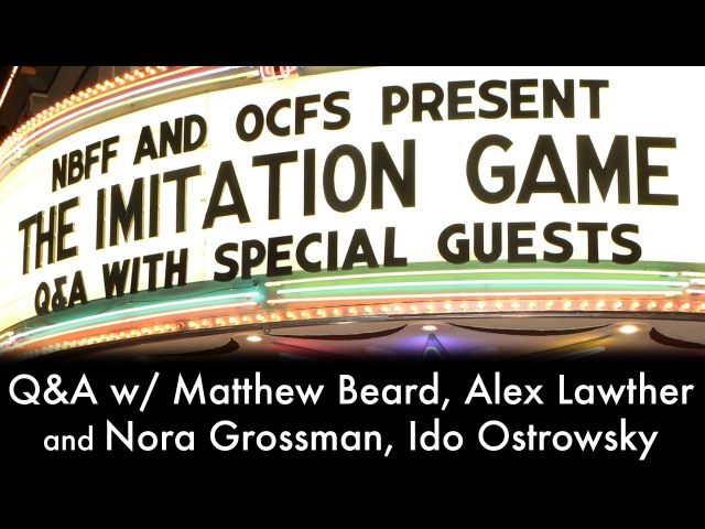 OCFS - The Imitation Game QA w/ Matthew Beard, Alex Lawther, Nora Grossman, and Ido Ostrowsky