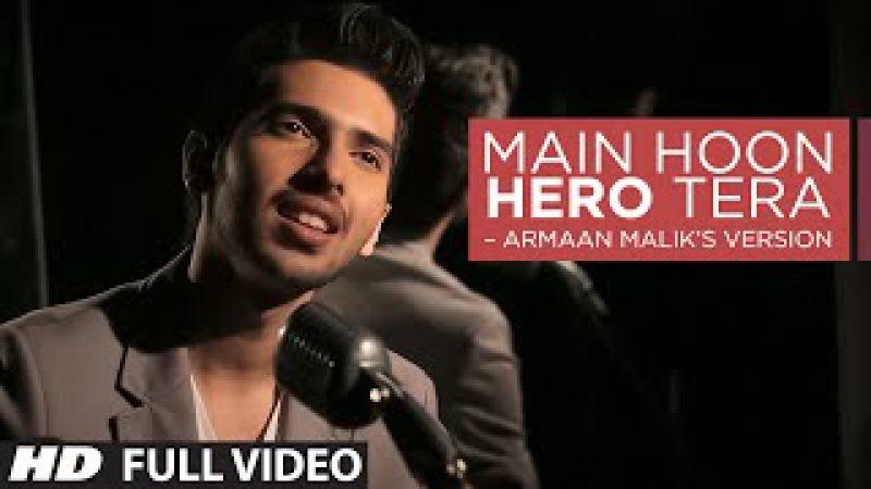 Main Hoon Hero Tera VIDEO Song - Armaan Malik, Amaal Mallik | Hero | T-Series