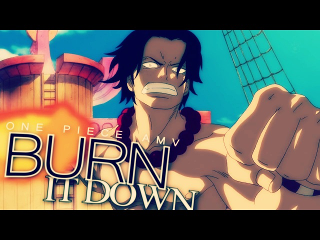 [One Piece AMV] - BURN IT DOWN   2.7k Subs