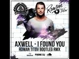 Axwell - I Found U (Roman Titov Remix) 2017