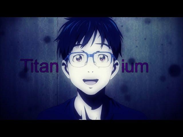 { Victuri } Yuri on Ice ~ Titanium