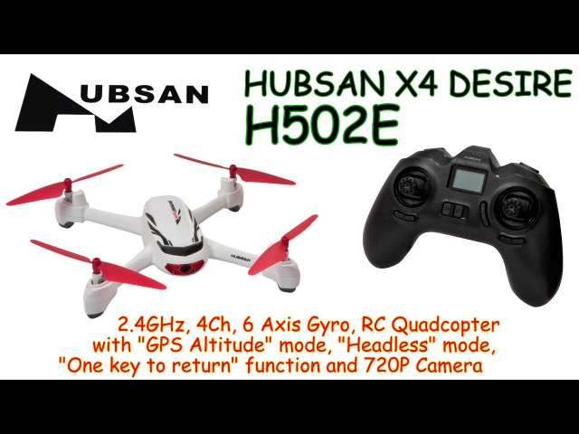 Hubsan X4 H502E 2.4GHz, 4Ch, 6 Axis, RC Quadcopter with GPS Altitude, Headless and 720P camera (RTF)