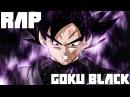 Русский Аниме Реп про Гоку Блэк | AMV Goku Black Rap