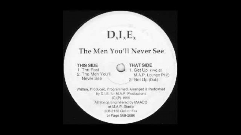 D I E Get up The Men You'll Never See EP M A P Records