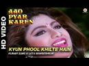 Kyun phool khilte hain Aao Pyaar Karen Kumar Sanu Lata Mangeshkar Saif Ali Khan