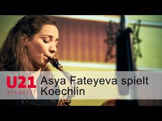 Asya Fateyeva spielt Charles Koechlin bei U21-VERNETZT