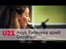 Asya Fateyeva mit 3 Preludes von Gershwin bei U21 VERNETZT