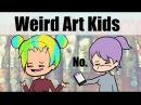 Weird Kids I met in Art School