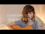 Someone To Love - Maisie Peters (Original)