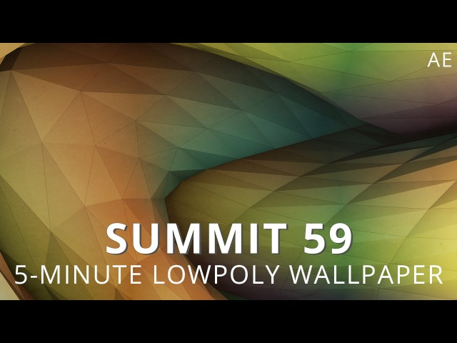 Summit 59 - 5-Minute Low-Poly Wallpaper - After Effects