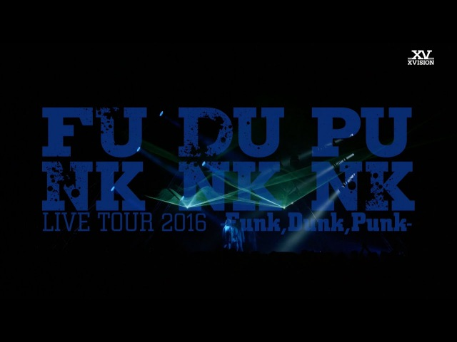 31 янв. 2017 г.Live DVD Blu-ray「X4 LIVE TOUR 2016 -Funk,Dunk,Punk-」ダイジェスト(2017.2.22 Release)