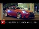 2015 Lexus IS250 | Ferrada Wheels FR4