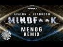 Avalon Headroom - Mind F**k (Menog Remix)