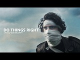 The Wax Road - Do Things Right | Clip