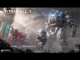 Titanfall 2: демонстрация игрового процесса на карте «Город Ангелов»