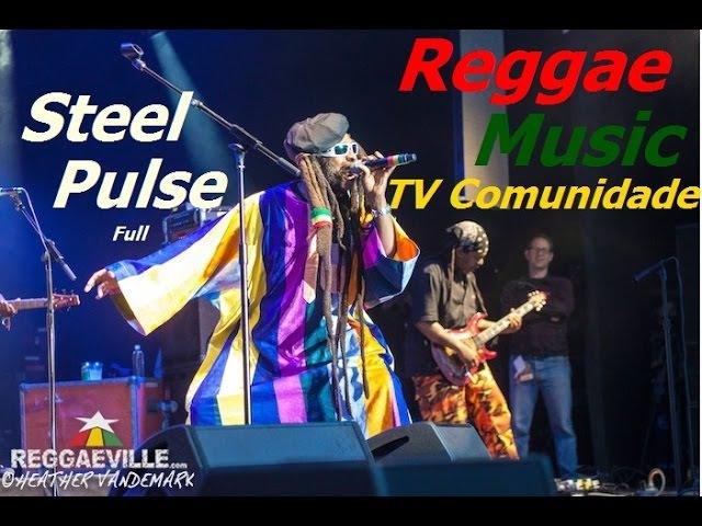Steel Pulse - ao vivo 'Live California 'Roots Festival' Full DVD (Show Completo)2014
