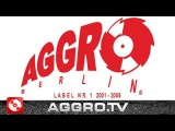 AGGRO BERLIN LABEL NR. 1 - 2001 - 2009 (OFFICIAL HD VERSION AGGRO BERLIN)