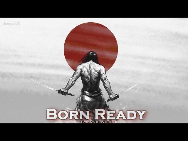 EPIC ROCK   ''Born Ready'' by Zayde Wolf