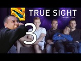 TRUE SIGHT 3 REACTIONS | EG ARTEEZY ZAI SUMAIL UNIVERSE PHIL | VALVE DOTA DOCUMENTARY