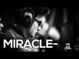 Dota 2 Miracle- The Legend