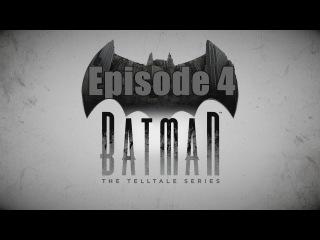 Четвертый эпизод Batman: The Telltale Series ● Страж Готэма