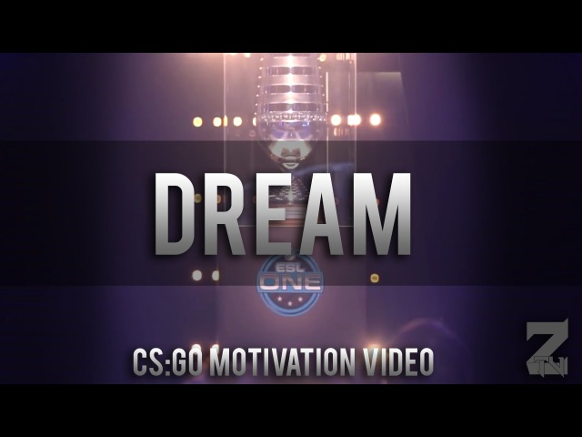 DREAM - CS:GO MOTIVATION VIDEO