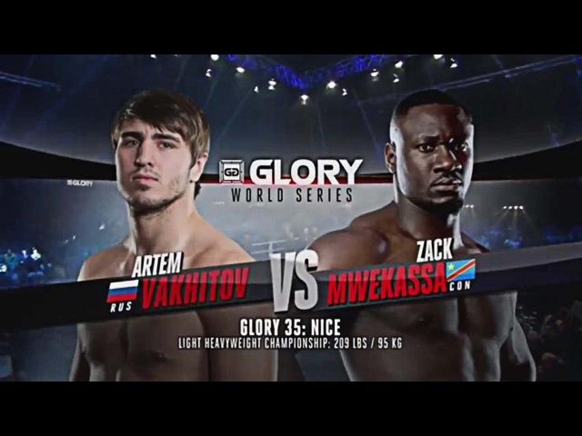 Artem Vakhitov vs. Zack Mwekassa GLORY 35 Full Fight Video