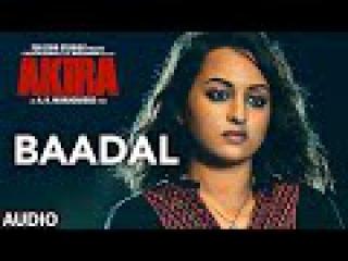 BAADAL Full Song Audio | Akira | Sonakshi Sinha | Konkana Sen Sharma | Anurag Kashyap | T-Series