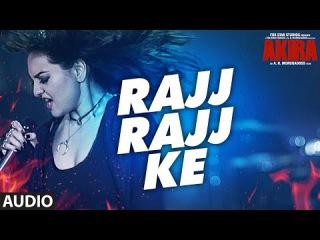 RAJJ RAJJ KE Full Audio Song | Akira | Sonakshi Sinha | Konkana Sen Sharma | Anurag Kashyap