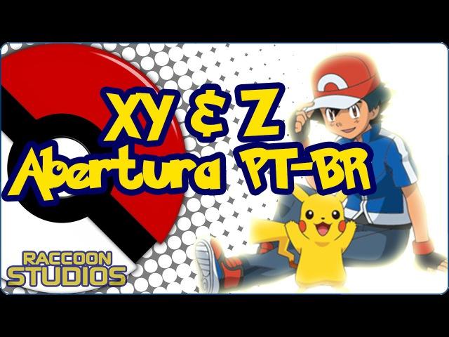 Pokémon XYZ - Abertura em Português BR