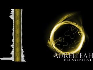 Aurelleah - Elemental (Oh My!) Electrostep