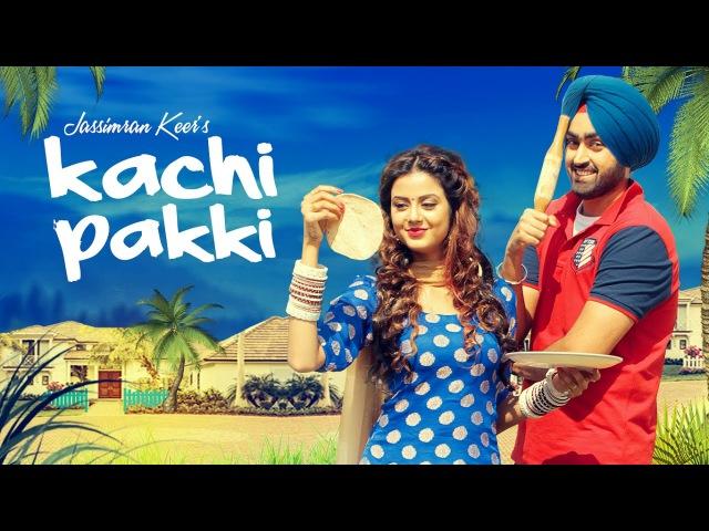 Kachi Pakki Full Song Jassimran Singh Keer Preet Hundal Latest Punjabi Songs 2016 T Series